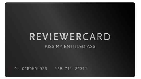 The reviewcard is perfect if you are a douchebag. How to extort businesses.