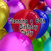 Planning a 60th Birthday Party