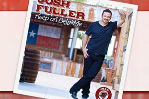 "CD Review — Josh Fuller, ""Keep On Being Me"""
