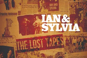 "CD Review: Ian & Sylvia's ""The Lost Taoes"