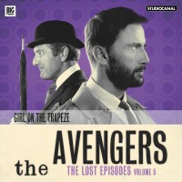 The Avengers: Review: Big Finish Audio: The Lost Episodes 5.2: Girl on the Trapeze