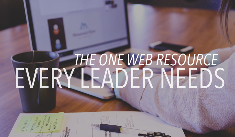The One Web Resource Every Leader Needs