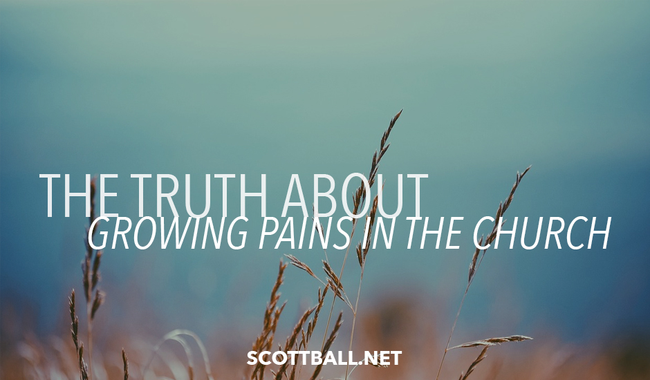 The Truth About Growing Pains in the Church