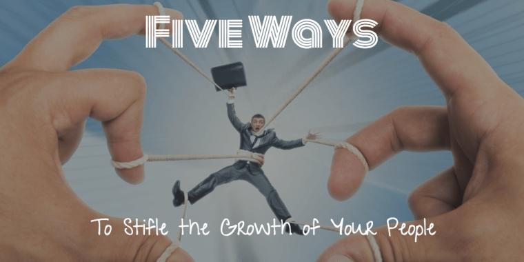 5 Ways to Stifle Growth Wide