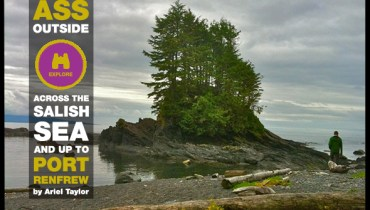 GET YOUR ASS OUTSIDE | On Jumping Ship For The Island And Exploring Port Renfrew