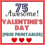 75 Free Printables for Valentine's Day