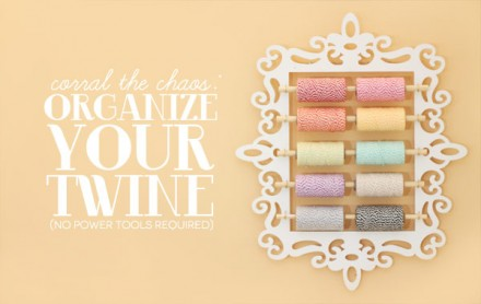 Tutorial - Organize Your Twine from Damask Love