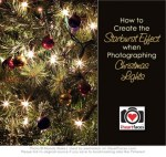 Photography for Scrapbookers | Get a Starburst Effect on Your Christmas Tree