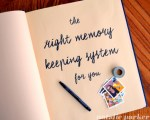 Scrapbooking Article | How to Find the Right Memory Keeping System for You