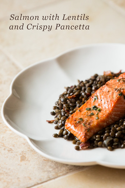 Salmon with Lentils and Crispy Pancetta - loved it and I don't even like lentils!!