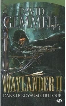 le cycle de drenai waylander-ii, dans le royaume du loup