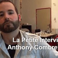 La Petite Interview - Anthony Yno Combrexelle
