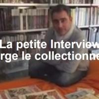 La Petite Interview - Serge, joueur et collectionneur de JdR