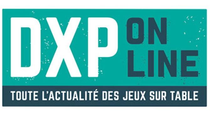 [Communiqué] DXP On Line Toute l'actualité des jeux sur table