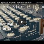 Episode 84 of the Author Stories Podcast with Hank Garner and Matt Herron