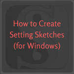 Setting Sketches Windows