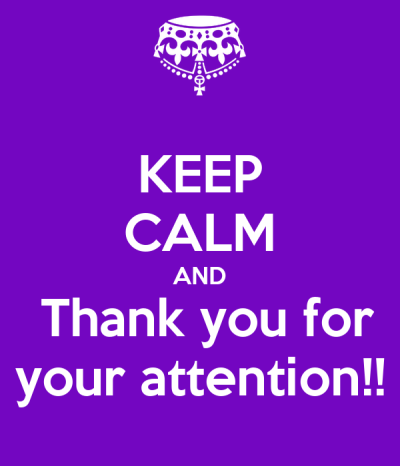 KEEP CALM AND Thank you for your attention!! Poster | Hector Mendez | Keep Calm-o-Matic