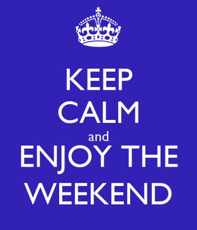 KEEP CALM and ENJOY THE WEEKEND Poster | g | Keep Calm-o-Matic
