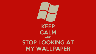 KEEP CALM AND STOP LOOKING AT MY WALLPAPER Poster | jakoblierman | Keep Calm-o-Matic