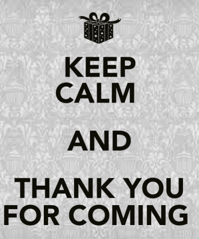 KEEP CALM AND THANK YOU FOR COMING - KEEP CALM AND CARRY ON Image Generator