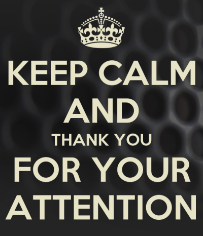 KEEP CALM AND THANK YOU FOR YOUR ATTENTION Poster | 33 | Keep Calm-o-Matic