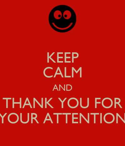 KEEP CALM AND THANK YOU FOR YOUR ATTENTION Poster | gueucup | Keep Calm-o-Matic