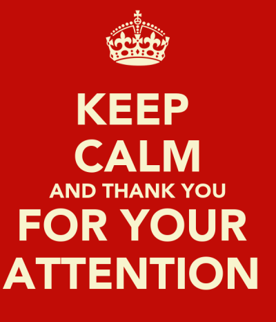 KEEP CALM AND THANK YOU FOR YOUR ATTENTION Poster | rOCIO | Keep Calm-o-Matic