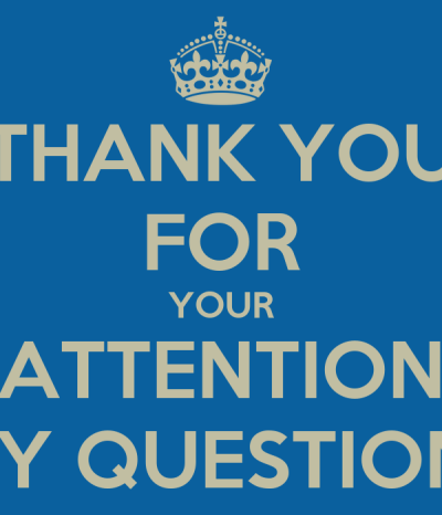 THANK YOU FOR YOUR ATTENTION ANY QUESTIONS? - KEEP CALM AND CARRY ON Image Generator