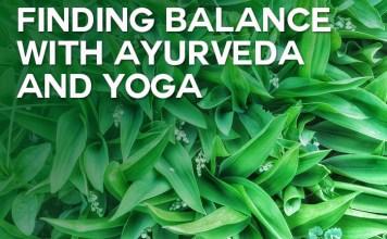 finding balance with ayurveda and yoga