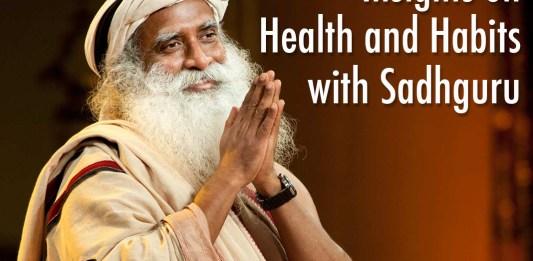 sadhguru insights health habits yoga