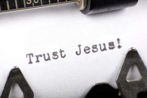 Trust Jesus