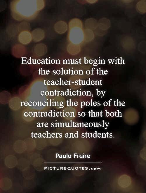 education must begin with the solution of the teacher student cotradiction