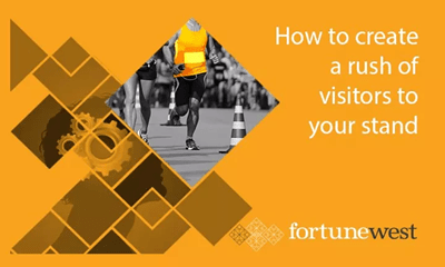 How to create a rush of visitors to your exhibition stand