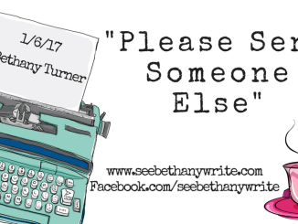 Blog-Please-Send-Someone-Else-seebethanywrite-Bethany-Turner
