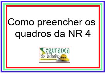 Como preencher os quadros e anexos da NR 4, quadros, NR 4