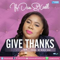 #SelahFresh: Ify Dan Excell | He Is The Highest + Give Thanks [@ifydanexcell]