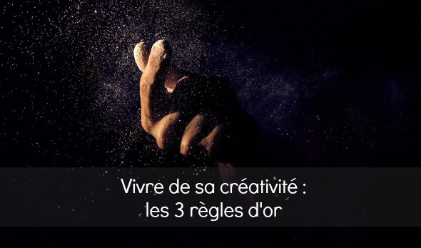 vivre de sa creativite