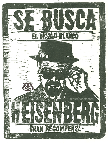 "Woodcut print, ""Heisenberg: El Diablo Blanco"" Breaking Bad wanted poster from whiteboard woodblock. This version in water based ink."