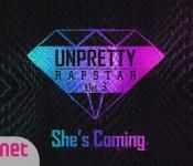 "Rough Translation: Unpretty Rapstar 3 ""She's Coming"" [English Lyrics]"