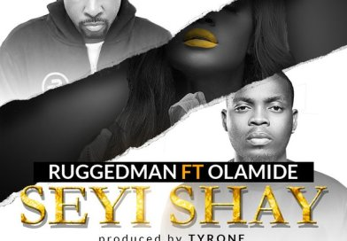 HOT BANG!: Ruggedman Ft. Olamide – 'Seyi Shay' (Official)