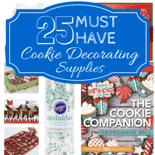 25 Must Have Items for Cookie Decorating