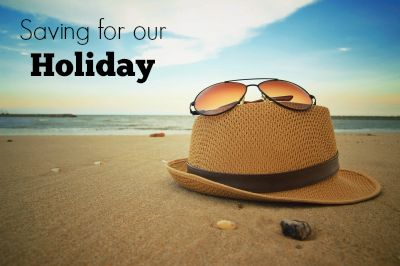 Saving for our Holiday