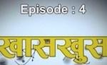 Khas Khus - Episode 4 (Meri Bassai actors Takme, Magne, Rajaram, Yaman)