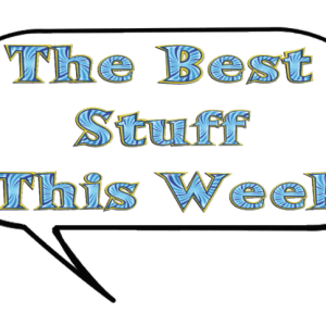 the best stuff this week