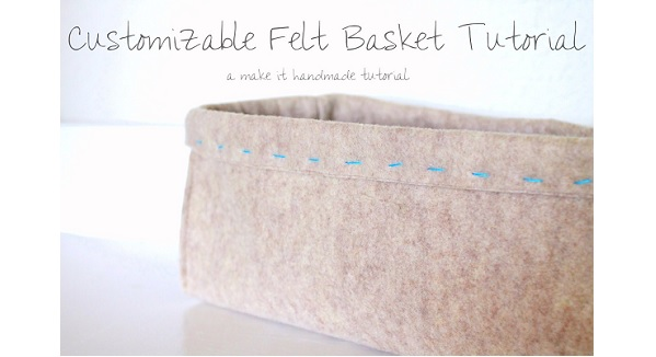 Tutorial: Easy to make felt organizer baskets