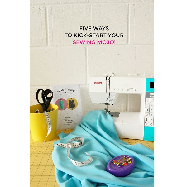 In a creative slump? Here are 5 ways to get your sewing mojo back