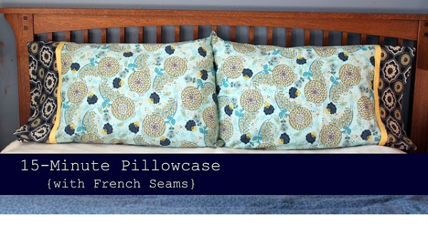 Tutorial: 15-minute pillowcase with French seams