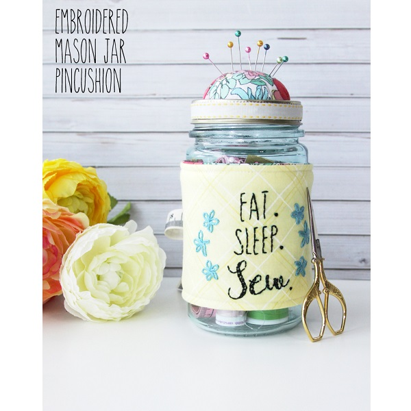 Free pattern: Embroidered mason jar pincushion sewing kit