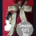 How To Make A Sweater Gift Bag {gifts}