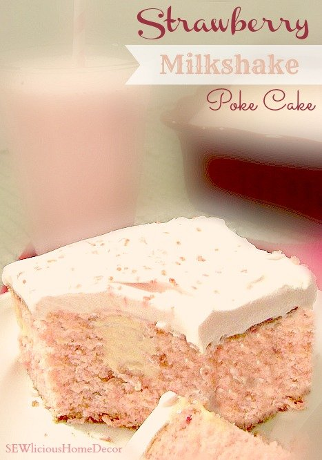 Strawberry Milkshake Poke Cake . I thought I had seen every poke cake ...